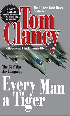 Every Man a Tiger By Clancy, Tom/ Horner, Chuck/ Koltz, Tony
