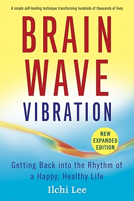 Brain Wave Vibration By Lee, Ilchi
